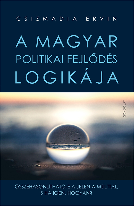 A magyar politikai fejlődés logikája